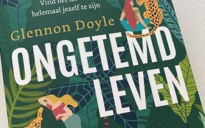 Boekbespreking 'Ongetemd Leven' van Glennon Doyle